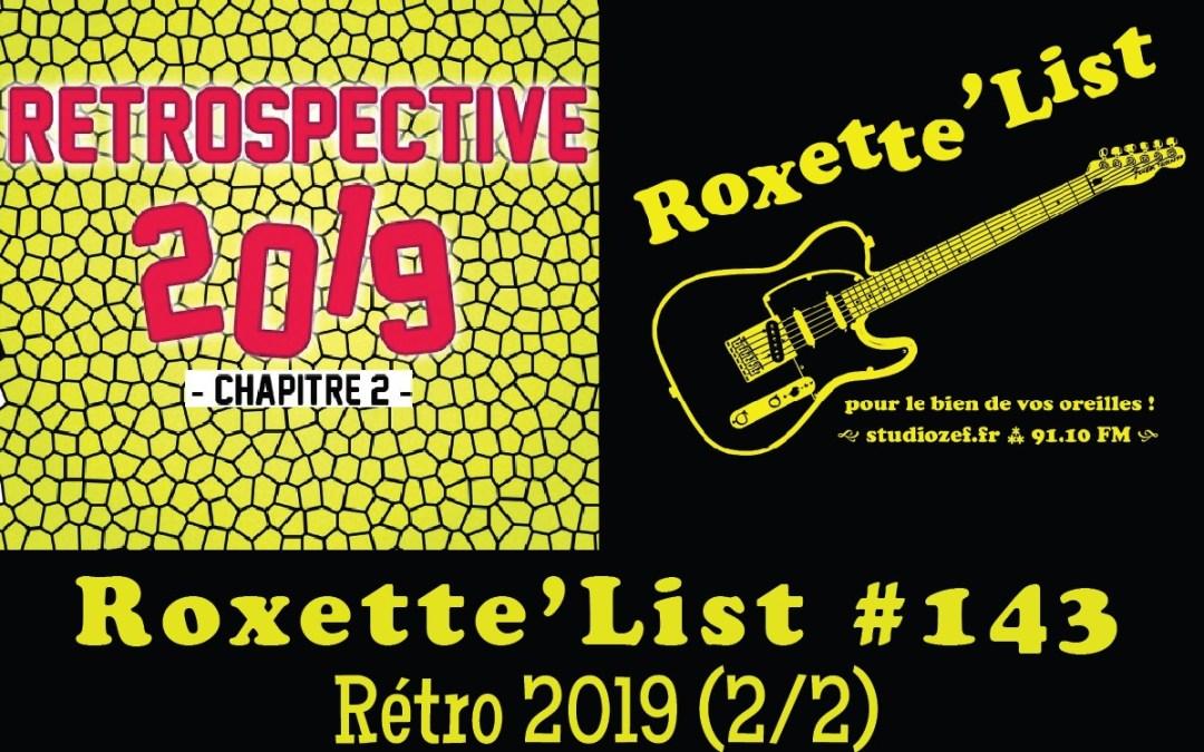 La Roxette'List #143 : Rétro 2019 (2/2)