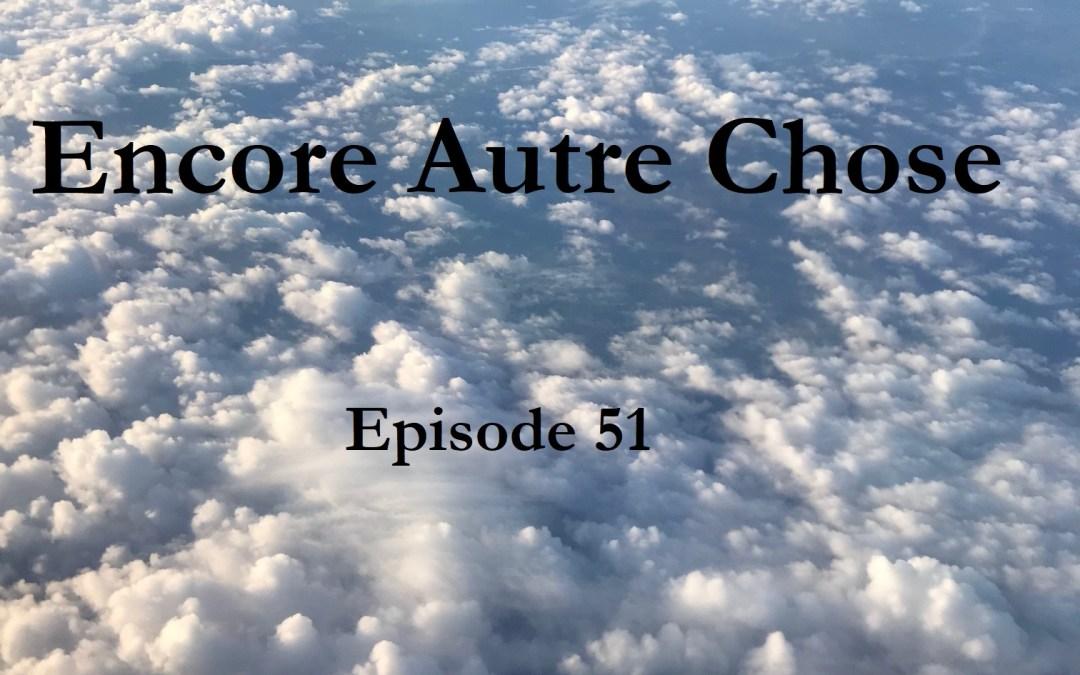 Encore Autre Chose – Ep.51