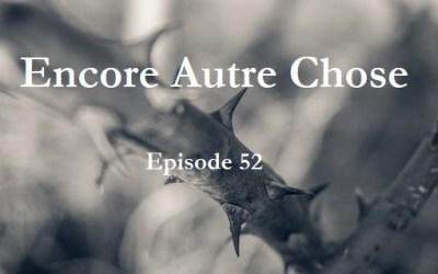 Encore Autre Chose – Ep.52