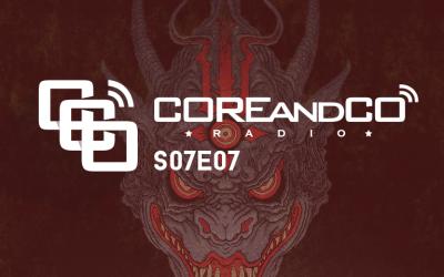 COREandCO radio S07E07