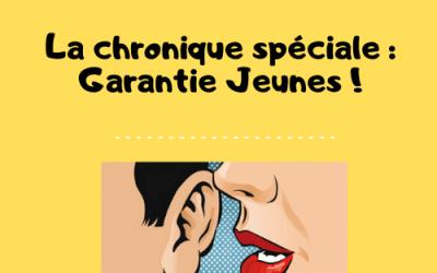 La Chronique spéciale Garantie Jeunes – Promo 42