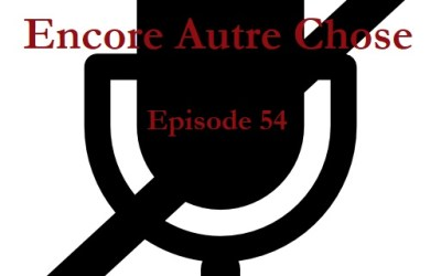 Encore Autre Chose – Ep.54