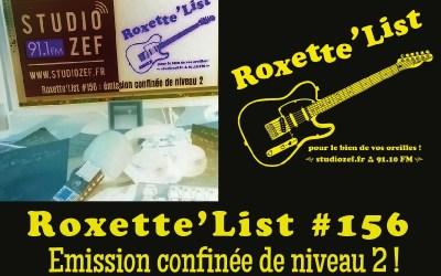 La Roxette'List #156 diffusée sur Studio Zef le 26/03/2020 : Emission confinée de niveau 2 !
