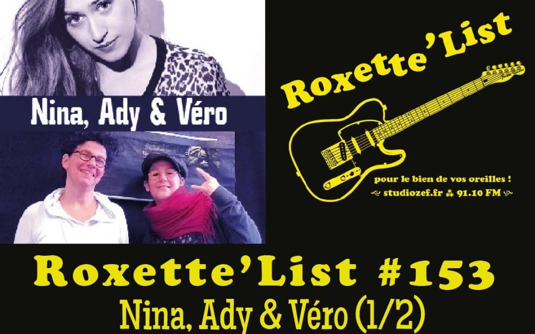 La Roxette'List #153 : Semaine «Elles» avec Nina, Ady & Véro (1/2)