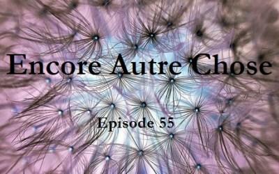 Encore Autre Chose – Ep.55
