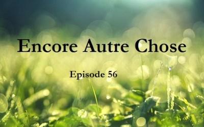 Encore Autre Chose – Ep.56