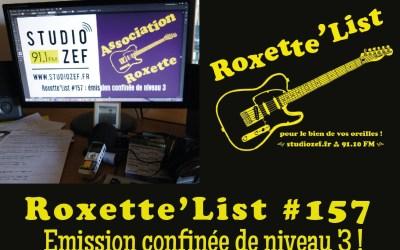 La Roxette'List #157 diffusée sur Studio Zef le 02/04/2020 : Emission confinée de niveau 3 !