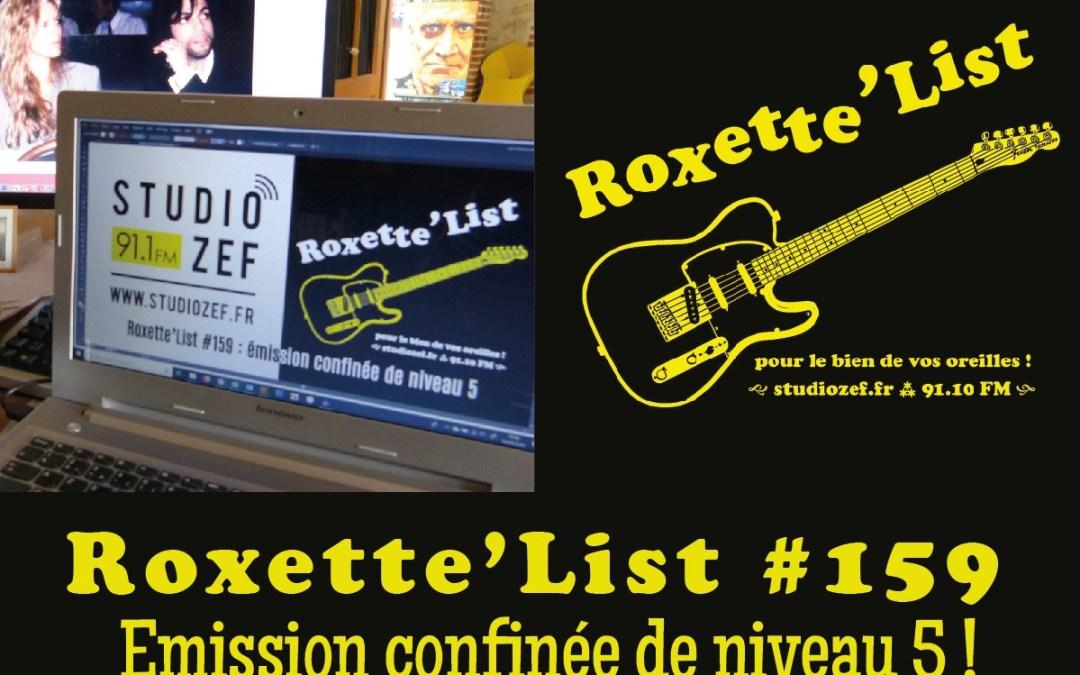 La Roxette'List #159 diffusée sur Studio Zef le 16/04/2020 : Emission confinée de niveau 5 !
