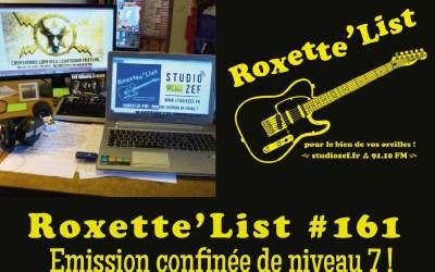 La Roxette'List #161 diffusée sur Studio Zef le 30/04/2020 : Emission confinée de niveau 7 !