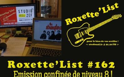 La Roxette'List #162 diffusée sur Studio Zef le 07/05/2020 : Emission confinée de niveau 8 !