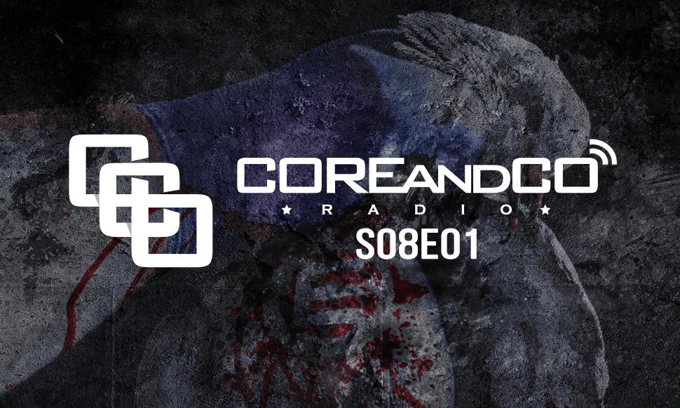 COREandCO radio S08E01