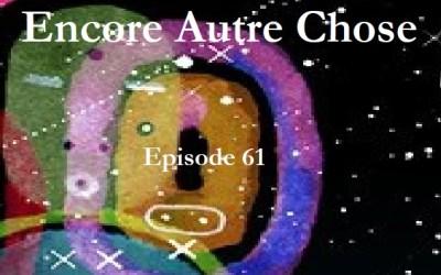 Encore Autre Chose – Ep.61