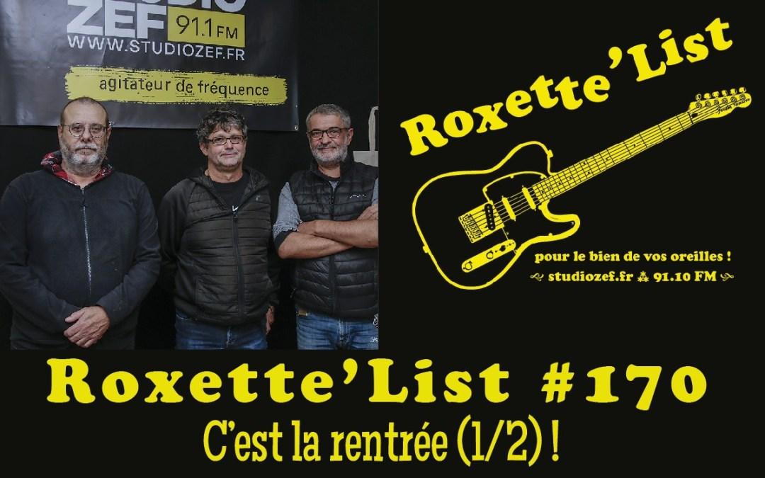 La Roxette'List #170 diffusée sur Studio Zef le 08/10/2020 : c'est la rentrée (1/2) !