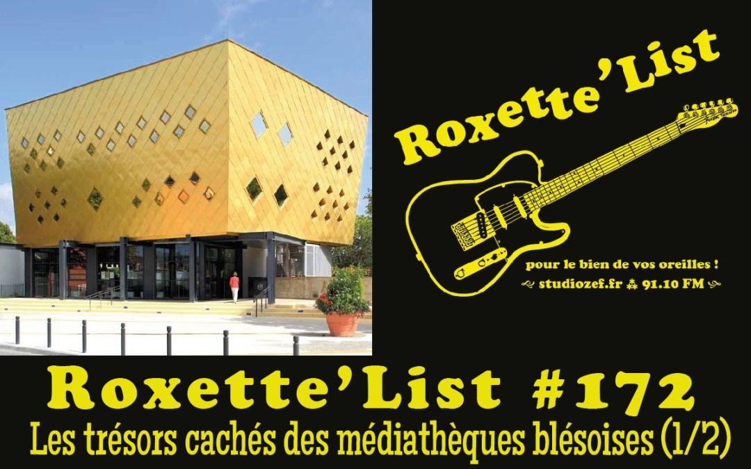 La Roxette'List #172 diffusée sur Studio Zef le 22/10/2020 : les trésors cachés des médiathèques blésoises (1/2) !
