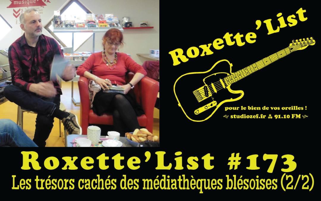 La Roxette'List #173 diffusée sur Studio Zef le 29/10/2020 : les trésors cachés des médiathèques blésoises (2/2) !