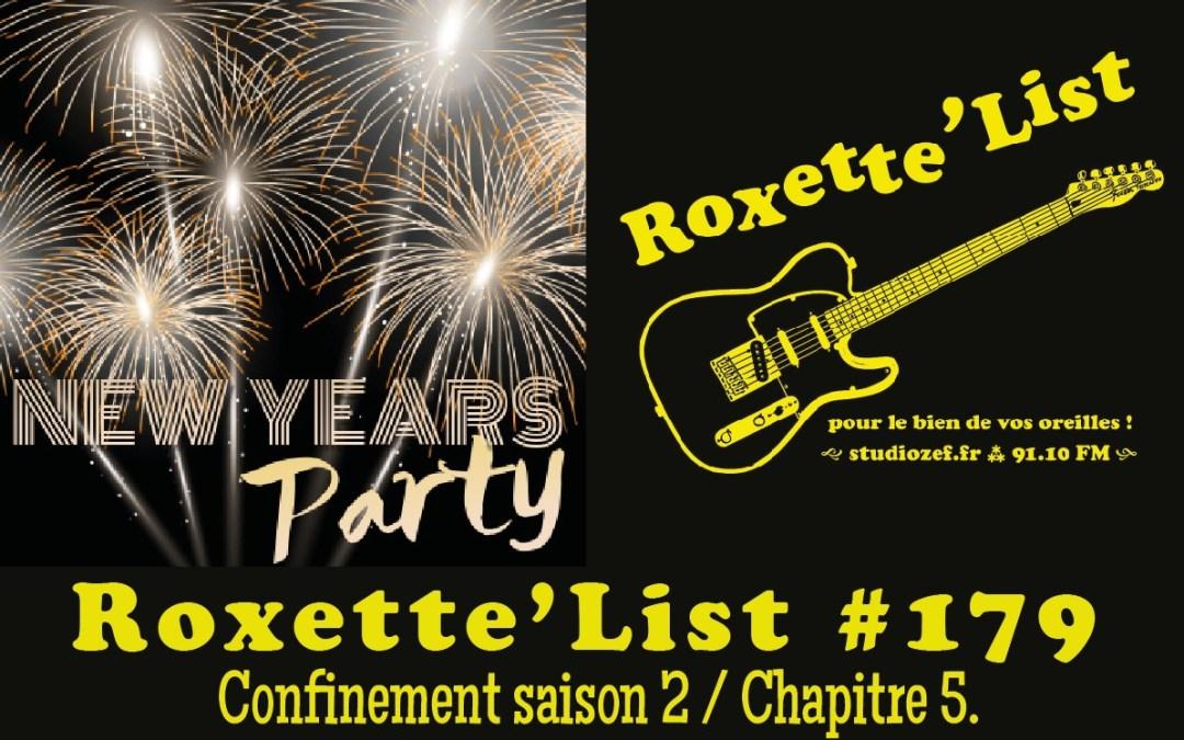 La Roxette'List #179 diffusée sur Studio Zef le 31/12/2020 : confinement saison 2 / Chapitre 6