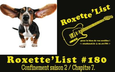 La Roxette'List #180 diffusée sur Studio Zef le 14/01/2021 : confinement saison 2 / Chapitre 7