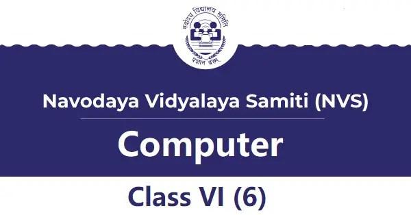 Navodaya Computer Syllabus Class VI