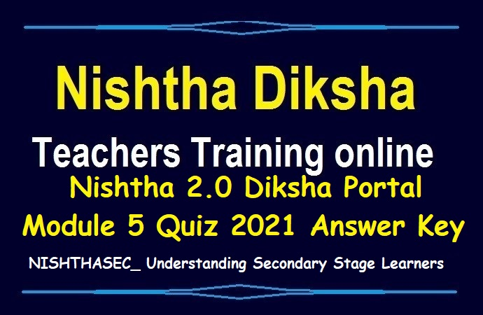 Nishtha 2.0 Diksha Portal Module 5 Quiz 2021 Answer Key