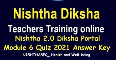 Nishtha 2.0 Diksha Portal Module 6 Quiz 2021 Answer Key
