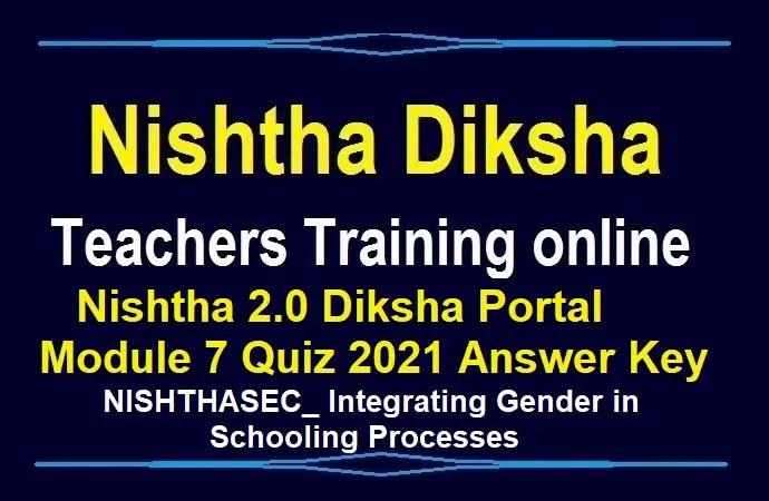 Nishtha-2.0-Diksha-Portal-Module-7-Quiz-2021-Answer-Key
