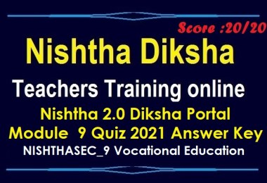 Nishtha-2.0-Diksha-Portal-Module-9-Quiz-2021-Answer-Key
