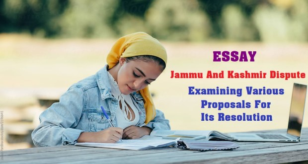 Jammu And Kashmir Dispute Examining Various Proposals For Its Resolution