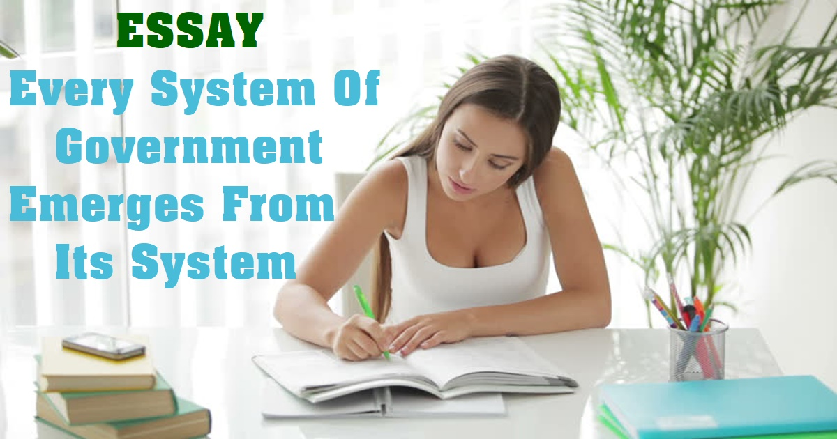 Every System Of Government Emerges From Its System