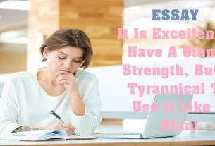 It Is Excellent To Have A Giant's Strength, But It Tyrannical To Use It Like A Giant