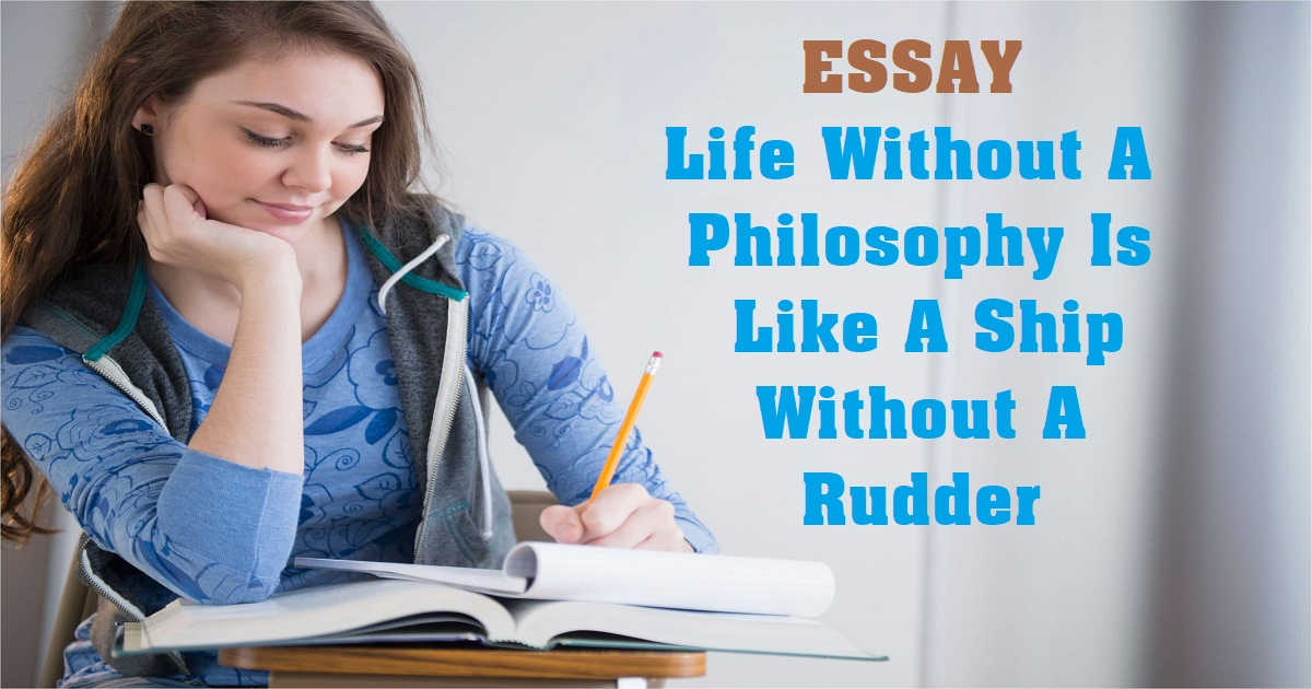 Life Without A Philosophy Is Like A Ship Without A Rudder
