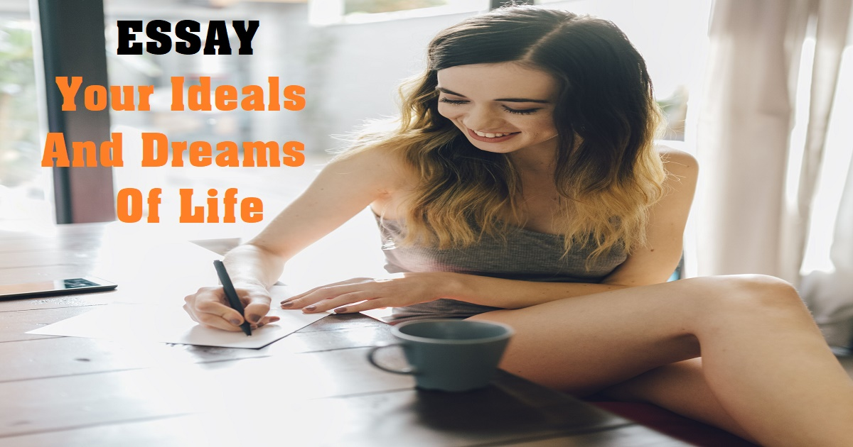 Your Ideals And Dreams Of Life