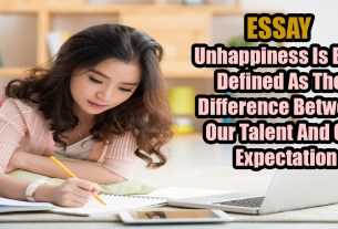 Unhappiness Is Best Defined As The Difference Between Our Talent And Our Expectation
