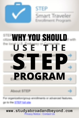 Why You Should Use the STEP Program (even though you have a million other things to do before you leave the country) | Study Abroad and Beyond