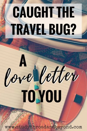 This is a letter to all of my fellow travelers who have been afflicted by the travel bug - thank you for being the adventurous people you are! | Study Abroad and Beyond