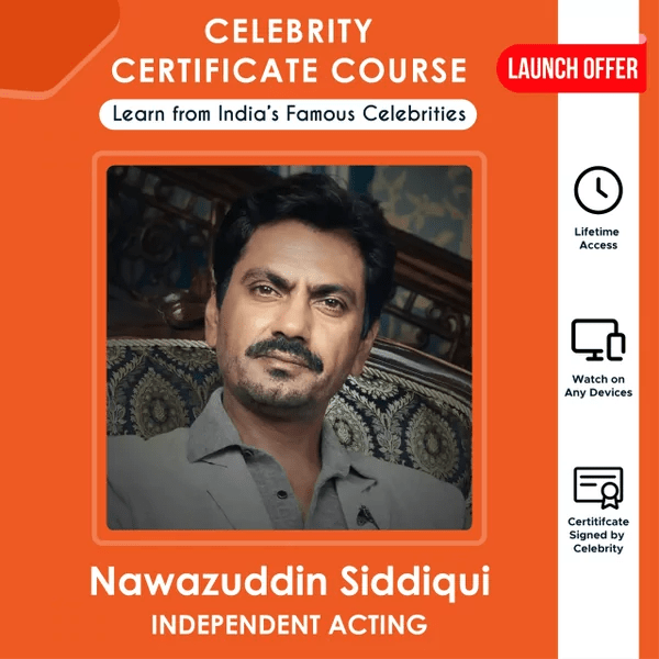 Independent Acting Certificate Course by Nawazuddin Siddiqui