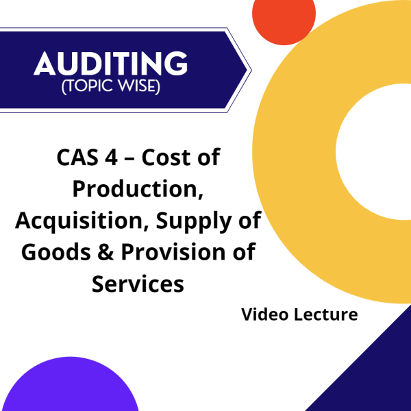 CAS 4 - Cost of Production, Acquisition, Supply of Goods & Provision of Services