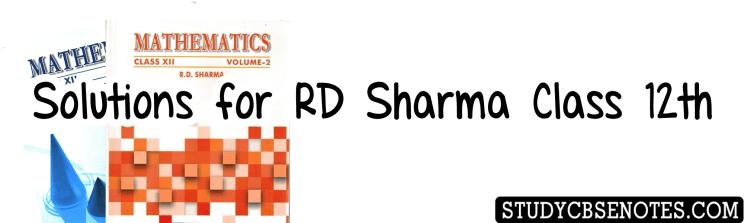 Rd Sharma class 12th solutions