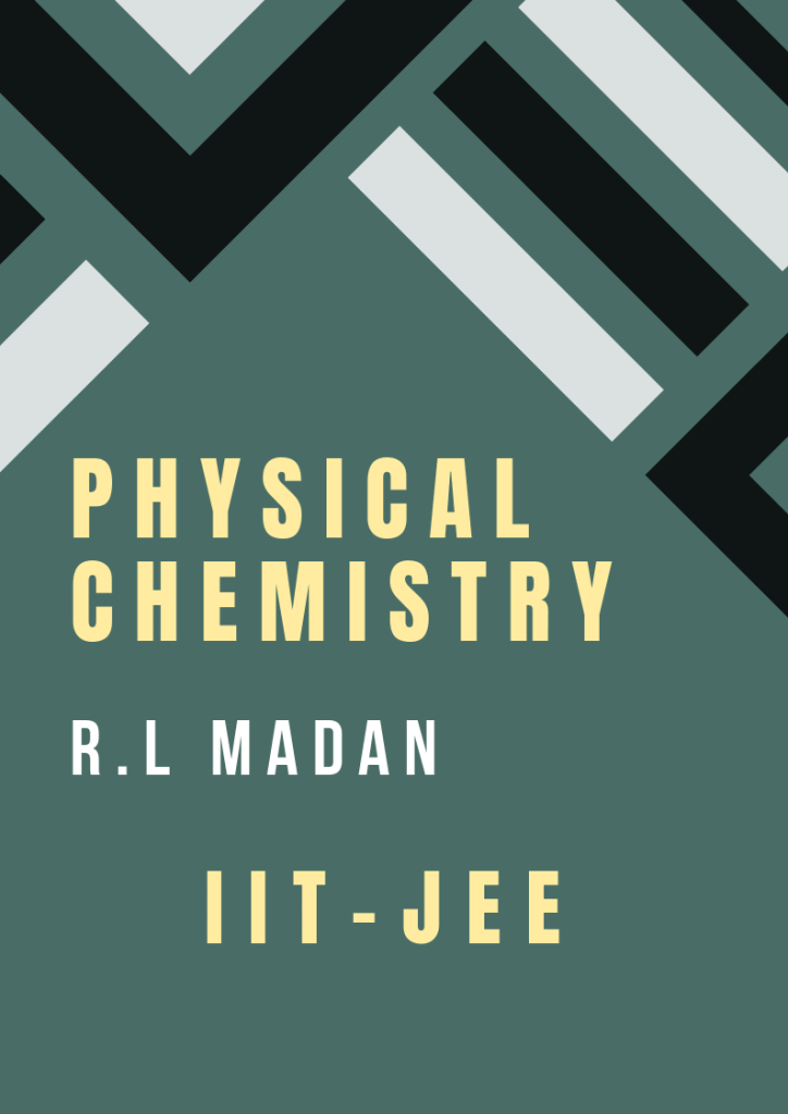 physical chemistry for iit-jee by R.L. Madan