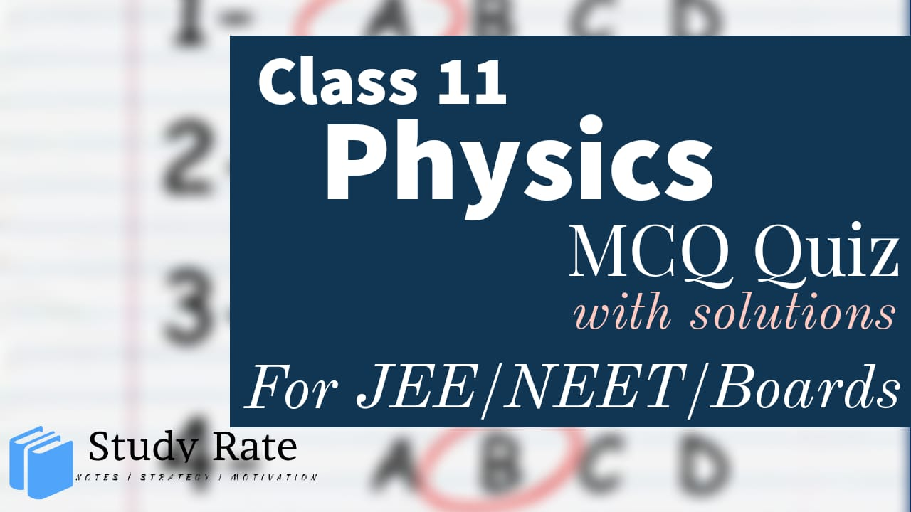 You are currently viewing Class 11 Physics MCQ Questions with Answers Chapter Wise Quiz Online Test PDF Download