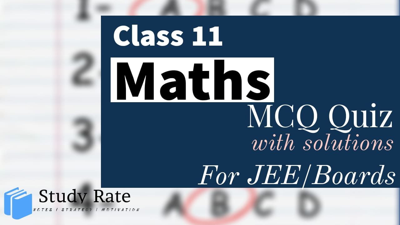 Read more about the article MCQ Questions for Class 11 Maths with Answers Chapter Wise PDF Download