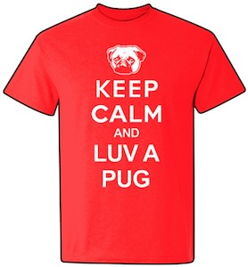 Keep calm and luv a pug t-shirt