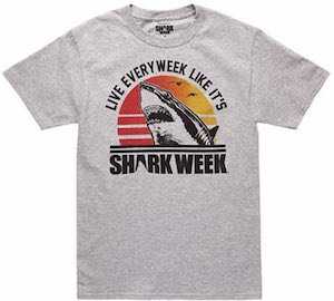 Live Every Week Like It Is Shark Week T-Shirt