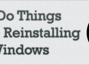 To do things before reinstalling windows