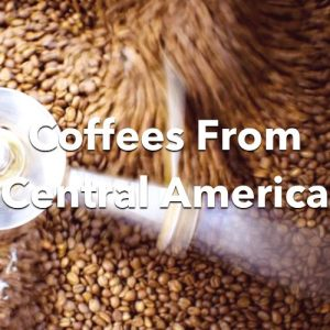 Coffees From Central America