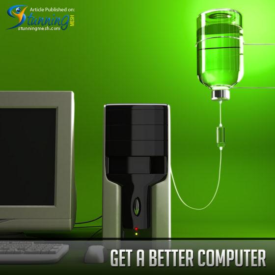 Get a Better Computer