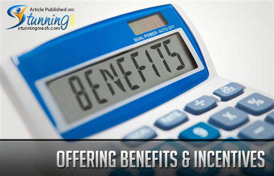 Offering Benefits and Incentives