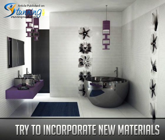 Try to incorporate new materials