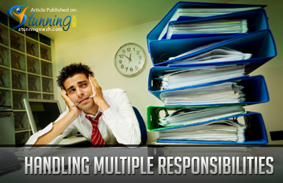 Handling Multiple Responsibilities