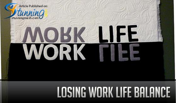 Losing Work Life Balance