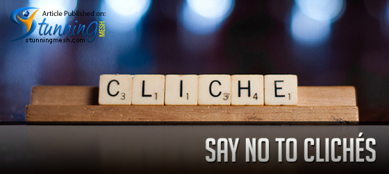 Say No to Clichés